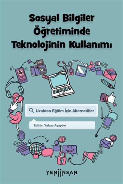 Sosyal Bilgiler Öğretiminde Teknolojinin Kullanımı;Uzaktan Eğitim İçin Alternatifler