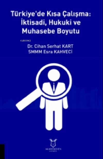 Türkiye'de Kısa Çalışma İktisadi, Hukuki Ve Muhasebe Boyutu
