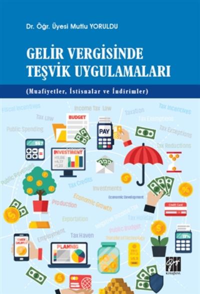 Gelir Vergisinde Teşvik Uygulamaları ( Muafiyetler, İstisnalar ve İndirimler )