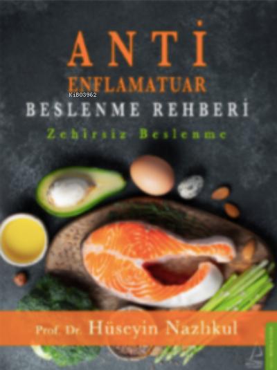 Antienflamatuar Beslenme Rehberi;Zehirsiz Beslenme