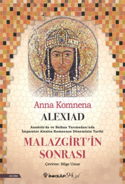 Alexiad - Malazgirt'in Sonrası;Anadolu'da Ve Balkan Yarımadası'nda İmparator Alexios Komnenos Döneminin Tarihi
