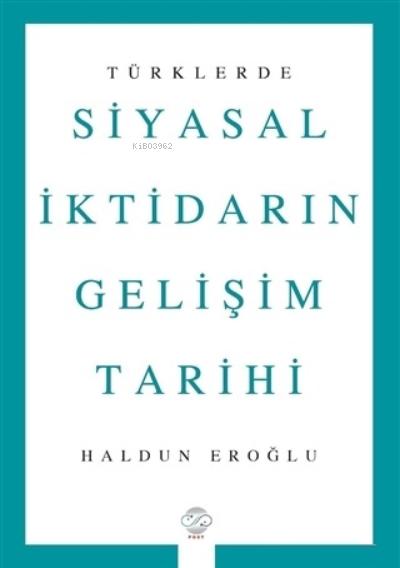 Türklerde Siyasal İktidarın Gelişim Tarihi