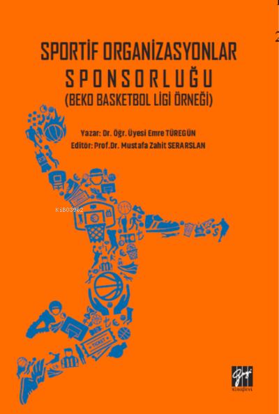 Sportif Organizasyonlar Sponsorluğu ;(Beko Basketbol Ligi Örneği)