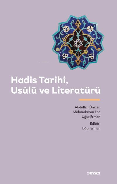 Hadis Tarihi, Usûlü ve Literatürü