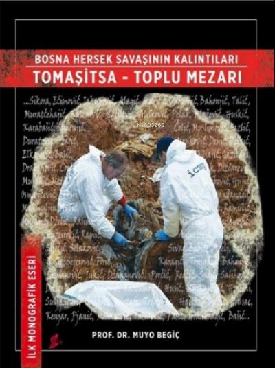 Bosna Hersek Savaşının Kalıntıları Tomaşitsa - Toplu Mezarı