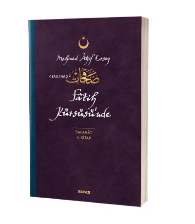 Fatih Kürsüsü'nde - Safahat 4. Kitap;( Osmanlıca, Latince ve Günümüz Türkçesi )