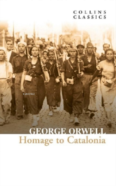 Homage to Catalonia ( Collins Classics )
