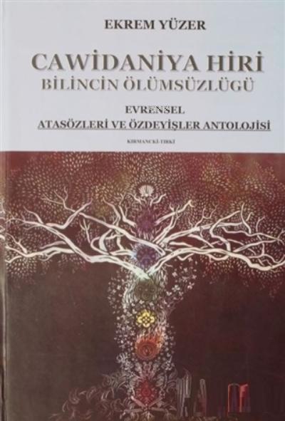 Cawidaniya Hiri - Bilincin Ölümsüzlüğü;Evrensel Atasözleri ve Özdeyişleri Antolojisi