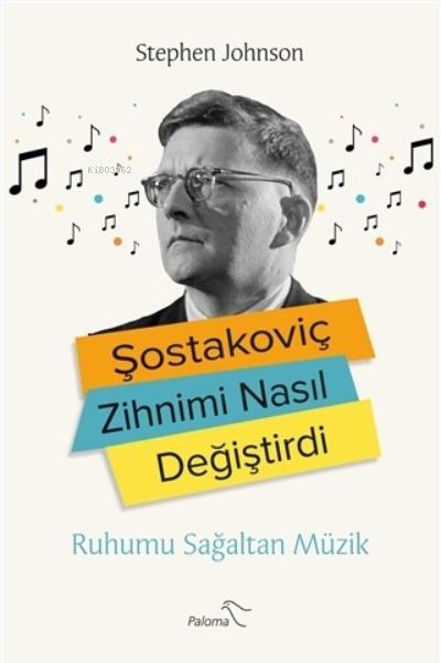 Şostakoviç Zihnimi Nasıl Değiştirdi;Ruhumu Sağaltan Müzik