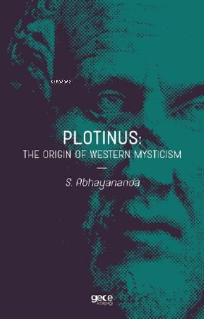 Plotinus: The Origin Of Western Mysticism