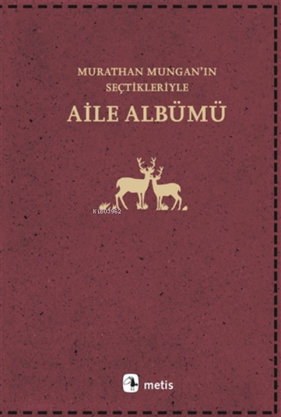 Aile Albümü;Murathan Mungan'ın Seçtikleriyle