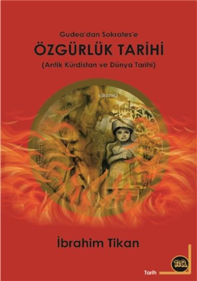 Gudea'dan Sokrates'e Özgürlük Tarihi;Antik Kürdistan Ve Dünya Tarihi