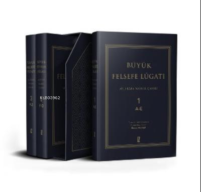 Büyük Felsefe Lûgatı (3 Cilt);Felsefe Dili Olarak Türkçenin İlk Ve Tek Tarama Sözlüğü