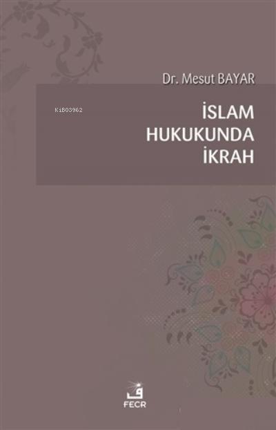 İslam Hukukunda İkrah
