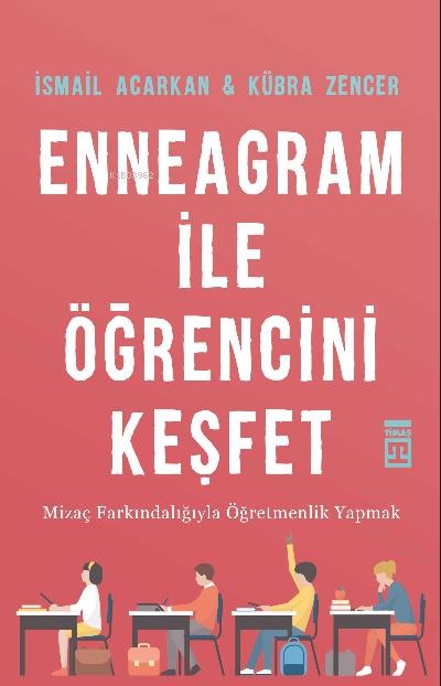 Enneagram ile Öğrencini Keşfet;Mizaç Farkındalığıyla Öğretmenlik Yapmak