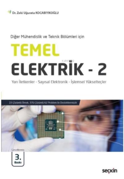 Temel Elektrik - 2;Yarı İletkenler - Sayısal Elektronik - İşlemsel Yükselteçler