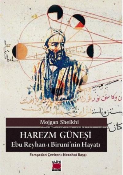 Harezm Güneşi;Ebu Reyhan-ı Birunî'nin Hayatı