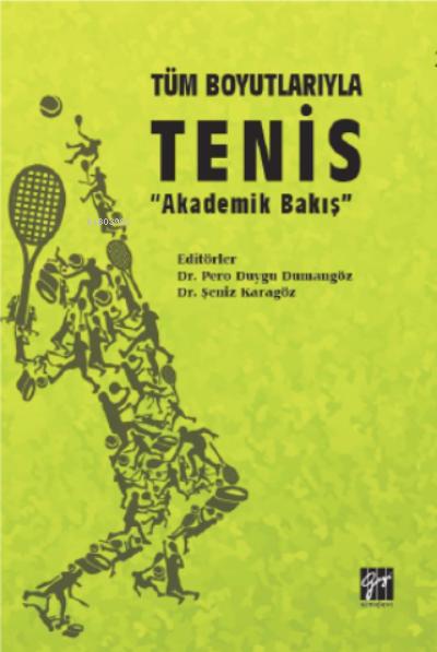 Tüm Boyutlarıyla Tenis Akademik Bakış