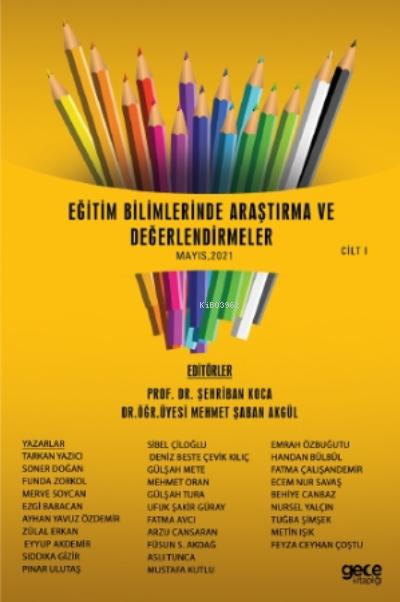 Eğitim Bilimlerinde Araştırma Ve Değerlendirmeler Mayıs Cilt I