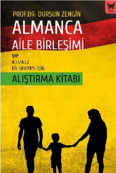 Almanca Aile Birleşimi ve A.1.1 - A.1.2 Dil Seviyesi İçin Alıştırma Kitabı
