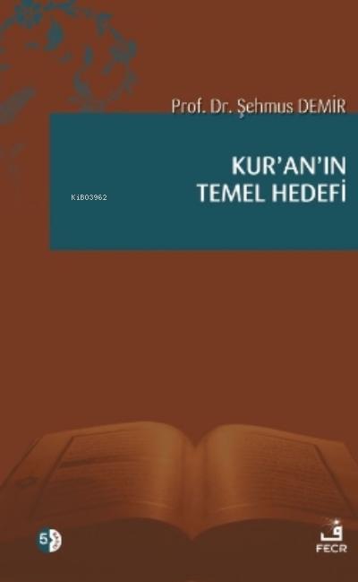 Kur'an'ın Temel Hedefi