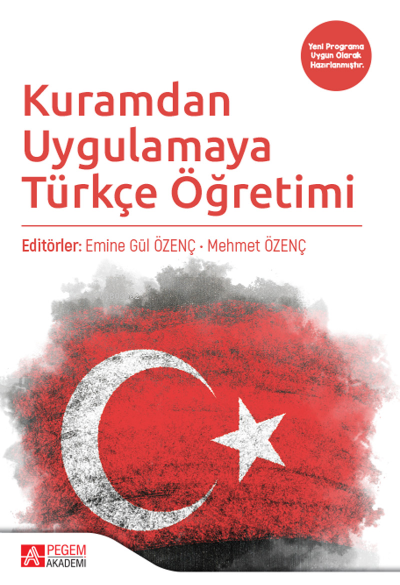 Kuramdan Uygulamaya Türkçe Öğretimi