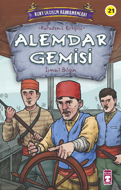 Alemdar Gemisi - Kurtuluşun Kahramanları 3;Karadeniz Ereğlisi