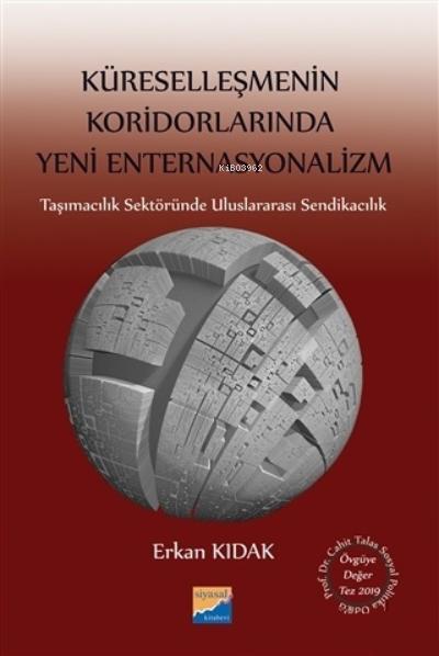 Küreselleşmenin Koridorlarında Yeni Enternasyonalizm ;Taşımacılık Sektöründe Uluslararası Sendikacılık