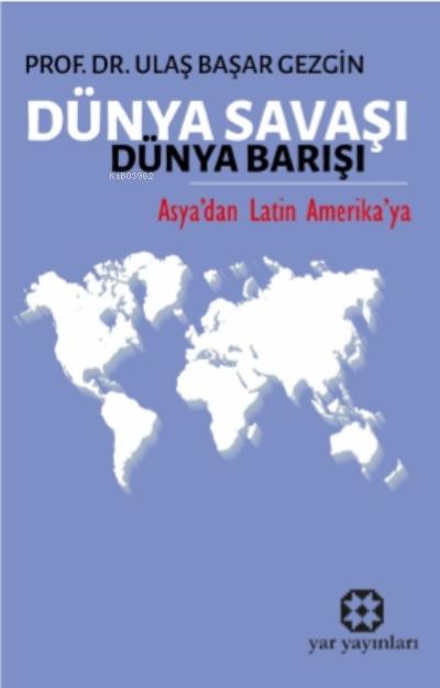 Dünya Savaşı Dünya Barışı;Asya'dan Latin Amerika'ya