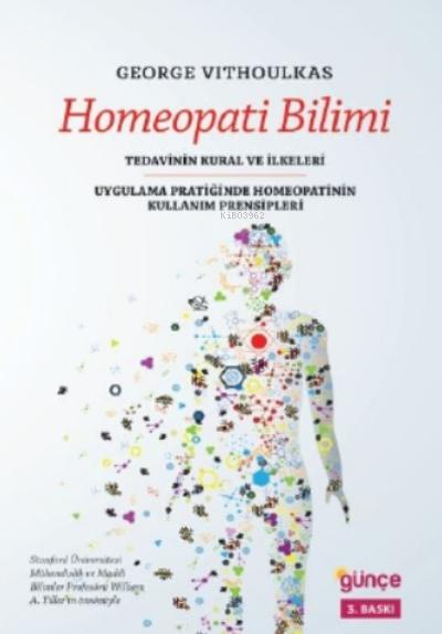 Homeopati Bilimi; Tedavinin Kural ve İlkeleri - Ugulama Pratiğinde Homeopatinin Kullanım Prensipleri