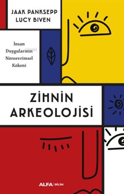 Zihnin Arkeolojisi;İnsan Duygularının Nöroevrimsel Kökeni