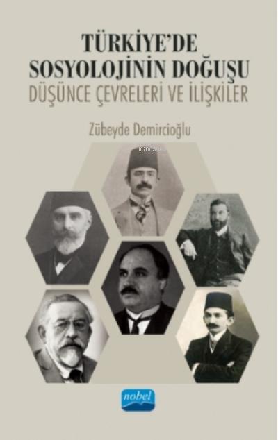 Türkiye'de Sosyolojinin Doğuşu: Düşünce Çevreleri Ve İlişkiler