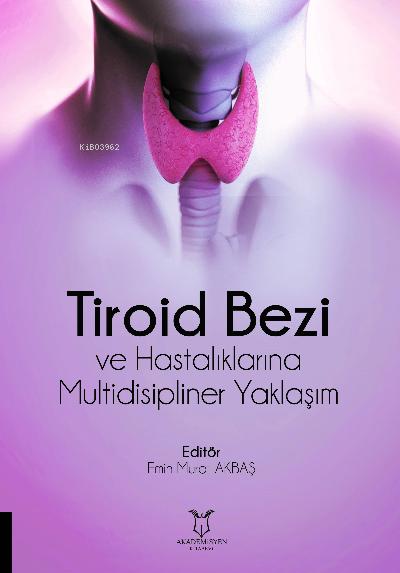 Tiroid Bezi ve Hastalıklarına Multidisipliner Yaklaşım