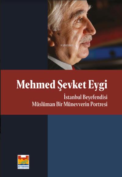 Mehmed Şevket Eygi ;İstanbul Beyefendisi Müslüman Bir  Münevverin Portresi