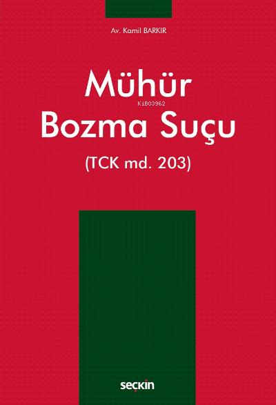 Mühür Bozma Suçu;(TCK md. 203)
