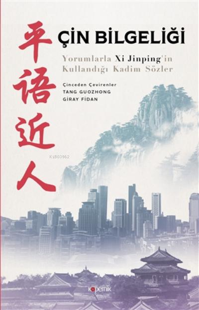 Çin Bilgeliği;Yorumlarla Xi Jinping'in Kullandığı Kadim Sözler
