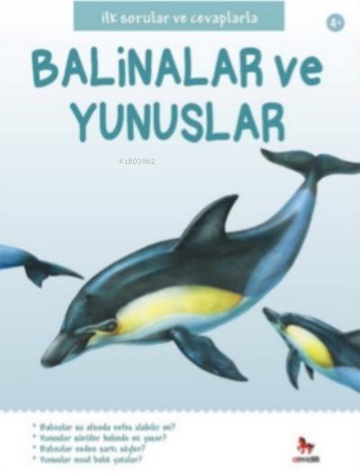 İlk Sorular ve Cevaplarla Balinalar ve Yunuslar