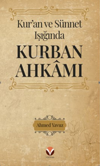 Kur'an ve Sünnet Işığında Kurban Ahkâmı