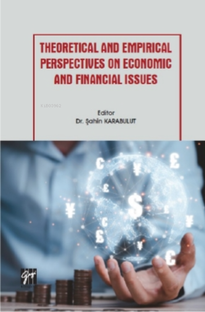 Theoretical and Empirical Perspectives on Economic and Financial Issues
