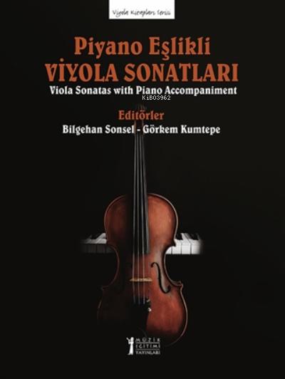 Piyano Eşlikli Viyola Sonatları;Viola Sonatas With Piano Accompaniment