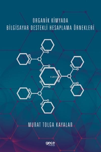 Organik Kimyada Bilgisayar Destekli Hesaplama Örnekleri