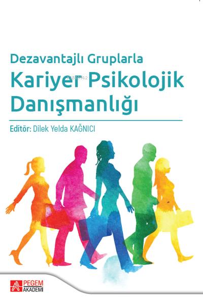 Dezavantajlı Gruplarla Kariyer Psikolojik Danışmanlığı