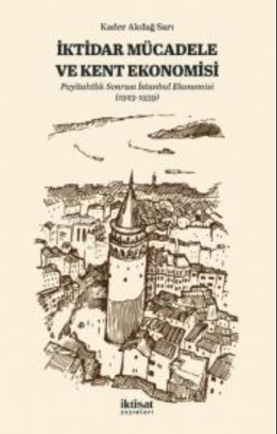 İktidar Mücadele ve Kent Ekonomisi ;Payitahtlık Sonrası İstanbul Ekonomisi (1923-1939)