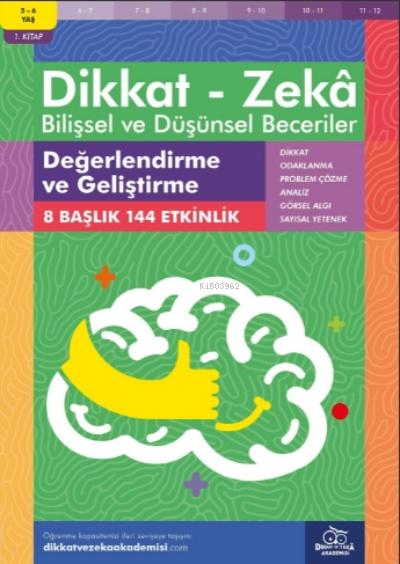 Değerlendirme ve Geliştirme ( 5 - 6 Yaş 1 Kitap, 144 Etkinlik );Dikkat - Zekâ & Bilişsel ve Düşünsel Beceriler