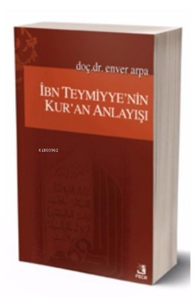 İbn-i Teymiyyenin Kur'an Anlayışı