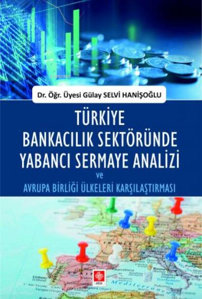 Türkiye Bankacılık Sektöründe Yabancı Sermaye Analizi