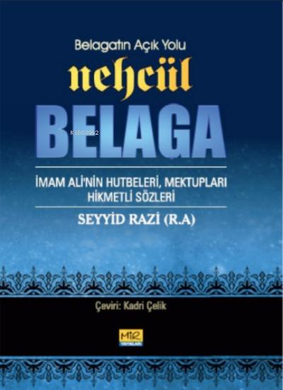 Nehcül Belaga ;Belagatın Açık Yolu; İmam Ali'nin hutbeleri, Mektupları, Hikmetli sözleri