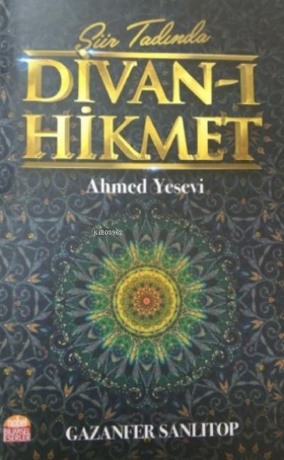 Şiir Tadında Divan - I Hikmet - Ahmed Yesevi - Gazanfer Sanlıtop