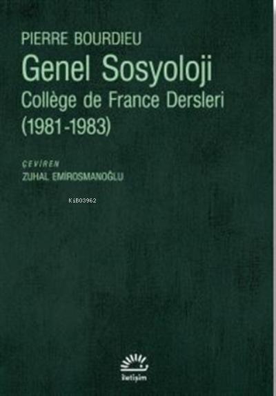 Genel Sosyoloji;College de France Dersleri (1981-1983)