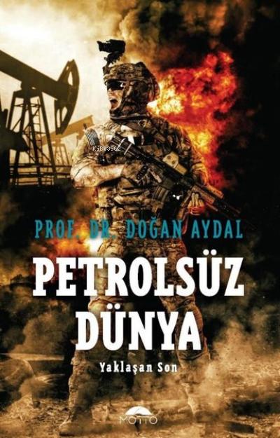 Petrolsüz Dünya;Yaklaşan Son